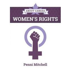 About Canada, Women's Rights by Penni Mitchell, 9781552667378.