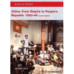 Access to History, China: From Empire to People's Republic 1900-49 by Michael Lynch, 9781444110128.