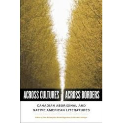 Across Cultures/across Borders, Canadian Aboriginal and Native American Literatures by Paul Depasquale, 9781551117263.
