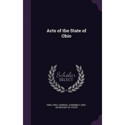 Acts of the State of Ohio by Ohio, 9781341983696.