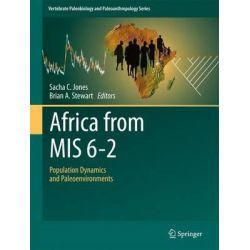 Africa from MIS 6-2 2016, Population Dynamics and Paleoenvironments by Sacha C. Jones, 9789401775199.