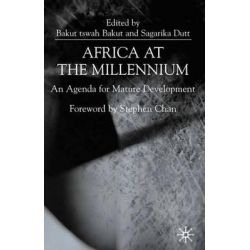 Africa Towards the Millennium : An Agenda for Mature Development, An Agenda for Mature Development by Bakut Tswah Bakut, 9780333753521.