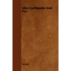 After Earthquake and Fire by Various, 9781443785983.