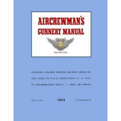 Aircrewman's Gunnery Manual 1944, Opnav 33-40 / Navaer 00 80s-40 by Ray Merriam, 9781481079594.