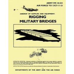Airdrop of Supplies and Equipment, Rigging Military Bridges (FM 10-541 / To 13c7-11-21) by Department Of the Army, 9781481002325.