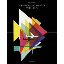 Airline Visual Identity 1945-1975 by M. C. Huhne, 9783981655018.
