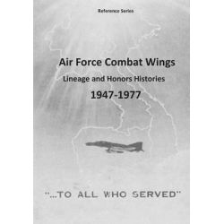 Air Force Combat Wings, Lineage and Honors Histories 1947-1977 by Office of Air Force History, 9781507721308.