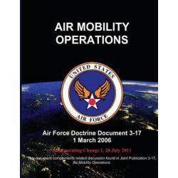 Air Mobility Operations - Air Force Doctrine Document (Afdd) 3-17 by U S Air Force, 9781480192683.