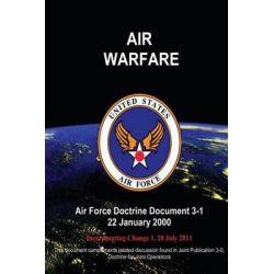 Air Warfare - Air Force Doctrine Document (Afdd) 3-1 by U S Air Force, 9781480192621.