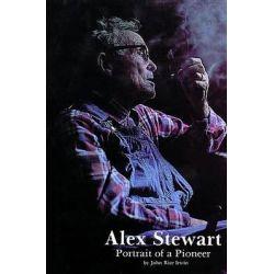 Alex Stewart, Portrait of a Pioneer by John Rice Irwin, 9780887400537.
