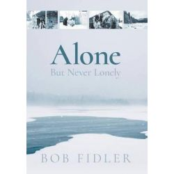 Alone But Never Lonely by Bob Fidler, 9781460283769.