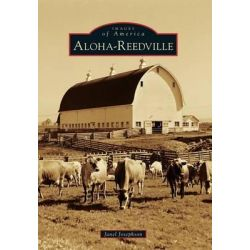 Aloha-Reedville, Images of America (Arcadia Publishing) by Janel Josephson, 9780738599526.