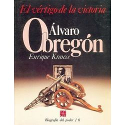 Alvaro Obregon : El Vertigo de La Victoria, El Vertigo de La Victoria by Enrique Krauze, 9789681622916.