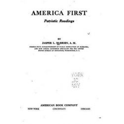 America First, Patriotic Readings by Jasper L McBrien, 9781517075637.