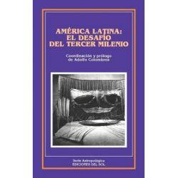 America Latina : El Desafio del Tercer Milenio, El Desafio del Tercer Milenio by Adolfo Colombres, 9789509413528.