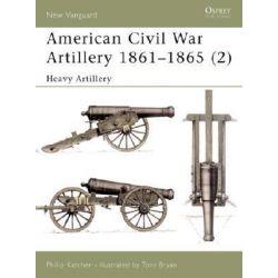 American Civil War Artillery 1861-1865, Heavy Artillery Pt. 2 by Philip Katcher, 9781841762197.