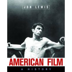 American Film, A History by Jon Lewis, 9780393979220.
