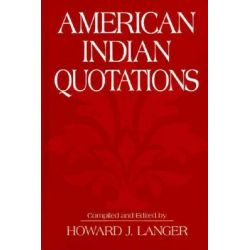 American Indian Quotations by Howard J. Langer, 9780313291210.