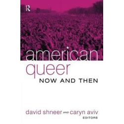 American Queer, Now and Then by David Shneer, 9781594511721.
