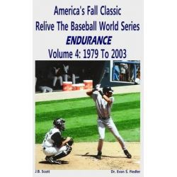 America's Fall Classic - Relive the Baseball World Series (Vol. 4, 1979 to 2003) by J B Scott, 9781508873600.
