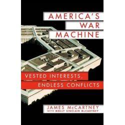 America's War Machine by James McCartney, 9781250069771.
