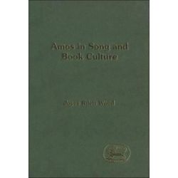 Amos in Song and Book Culture, Journal for the Study of the Old Testament by Joyce Rilett Wood, 9781841272443.