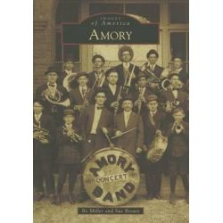 Amory, Images of America by Bo Miller, 9781467112888.