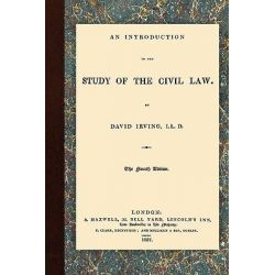 An Introduction to the Study of the Civil Law by David Irving, 9781584779933.