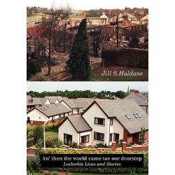 An' Then the World Came Tae Oor Doorstep, Lockerbie Lives and Stories by Jill S. Haldane, 9781845300630.
