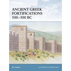 Ancient Greek Fortifications 500-330 BC, Fortress by Nic Fields, 9781841768847.