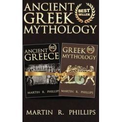 Ancient Greek Mythology, Discover the Secrets of Ancient Greece and Greek Mythology by Martin R Phillips, 9781499375077.