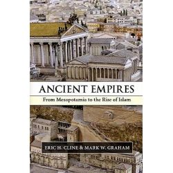 Ancient Empires, From Mesopotamia to the Rise of Islam by Eric H. Cline, 9780521889117.