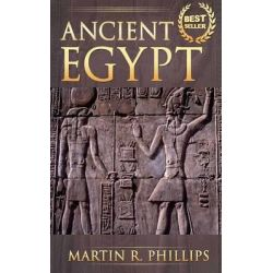 Ancient Egypt, Discover the Secrets of Ancient Egypt by Martin R Phillips, 9781511886970.