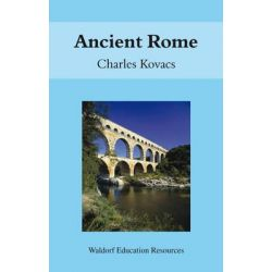Ancient Rome, Waldorf Education Resources by Charles Kovacs, 9780863154829.
