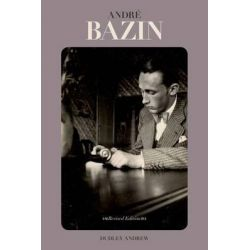 Andre Bazin by Dudley Andrew, 9780199836956.