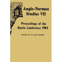 Anglo-Norman Studies 1984, Proceedings of the Battle Conference 1984 by R.Allen Brown, 9780851154169.