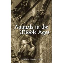 Animals in the Middle Ages, A Book of Essays by Nona C. Flores, 9780415928939.