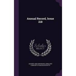 Annual Record, Issue 218 by Ancient and Honorable Artillery Company, 9781342592385.