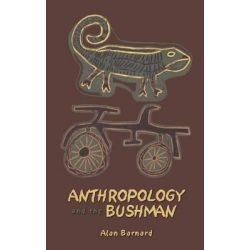 Anthropology and the Bushman by Alan Barnard, 9781845204280.