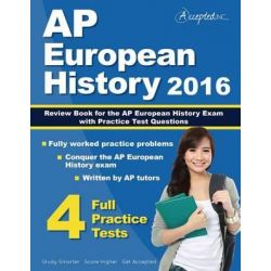 AP European History 2016, Review Book for AP European History Exam with Practice Test Questions by Inc Accepted, 9781941743485.