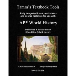 AP* World History, Traditions and Encounters# 5th Ed. Textbook Tools: Independently Produced Materials and Relevant Dail