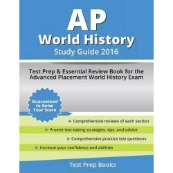 AP World History Study Guide 2016, Test Prep & Essential Review Book for the Advanced Placement World History Exam by Ap World History Coursebook Review, 9781628453461.