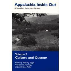 Appalachia Inside Out, Culture Custom by Robert J. Higgs, 9780870498763.