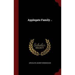 Applegate Family .. by Applegate Gilbert Hendrickson, 9781298817044.