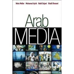 Arab Media, PGMC - Polity Global Media and Communication series by Noha Mellor, 9780745645346.