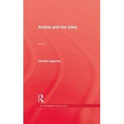 Arabia and the Isles, Kegan Paul Arabia Library by Harold Ingrams, 9780710305671.