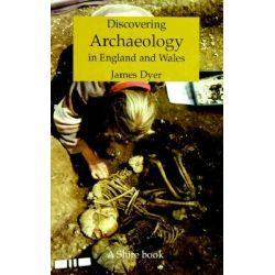 Archaeology in England and Wales, Shire Discovering by James Dyer, 9780747803331.