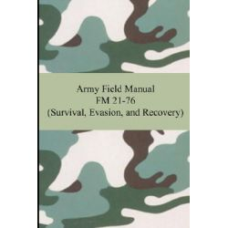 Army Field Manual FM 21-76 (Survival, Evasion, and Recovery) by The United States Army, 9781420928211.