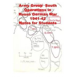 Army Group South Operations in Russo German War -1941-42 Notes for Students by Agha Humayun Amin, 9781499680362.