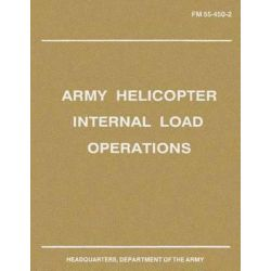Army Helicopter Internal Load Operations (FM 55-450-2) by Department Of the Army, 9781480008236.